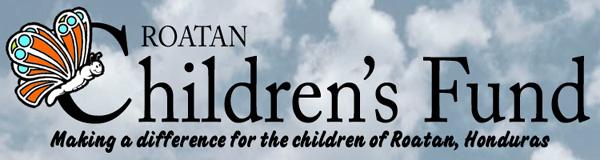 Roatan Children's Fund Spring Fundraiser